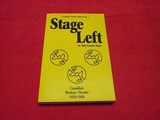Image for Stage Left: Canadian Workers Theatre, 1929-1940 (Canadian Theatre History)