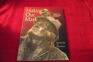 Image for Making Our Mark: Labour Arts and Heritage in Ontario