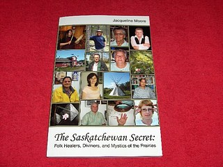 Image for The Saskatchewan Secret : Folk Healers, Diviners, and Mystics of the Prairies