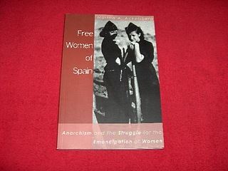 Image for Free Women of Spain: Anarchism and the Struggle for the Emancipation of Women