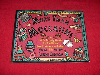 Image for More Than Moccasins: A Kid's Activity Guide to Traditional North American Indian Life