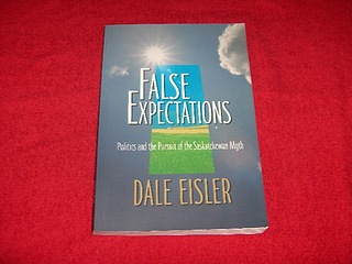 Image for False Expectations : Politics and the Pursuit of the Saskatchewan Myth
