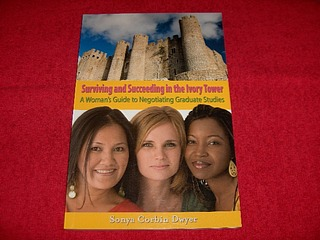 Image for Surviving and Succeeding in the Ivory Tower : A Woman's Guide to Negotiating Graduate Studies