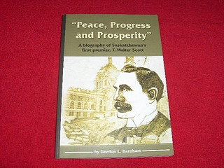 Image for Peace, Progress and Prosperity : A Biography of Saskatchewan's First Premier, T. Walter Scott