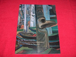 Image for To the Totem Forests : Emily Carr and Contemporaries Interpret Coastal Villages