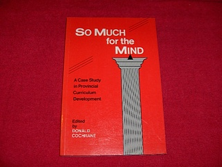 Image for So Much for the Mind : A Case Study in Provincial Curriculum Development