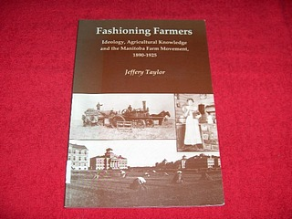 Image for Fashioning Farmers : Ideology, Agricultural Knowledge and the Manitoba Farm Movement, 1890-1925