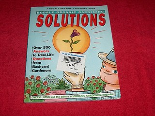 Image for Rodale Organic Gardening Solutions: Over 500 Answers to Real Life Questions from Backyard Gardeners
