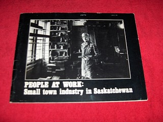 Image for People at Work : Small Town Industry in Saskatchewan