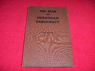 Image for The War and Ukrainian Democracy : A Compilation of Documents from the Past and Present