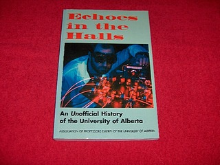 Image for Echoes in the Halls : An Unofficial History of the University of Alberta