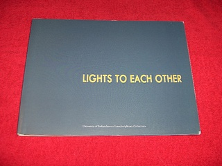 Image for Lights to Each Other : University of Saskatchewan Archives, University of Saskatchewan Library, University of Saskatchewan Museum of Antiquities, University of Saskatchewan Art Collection