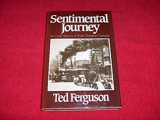 Image for Sentimental Journey : An Oral History of Train Travel in Canada