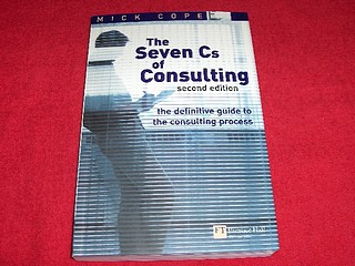 Image for The Seven Cs of Consulting : The Definitive Guide to the Consulting Process [Second Edition]