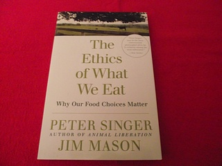 Image for The Ethics of What We Eat: Why Our Food Choices Matter