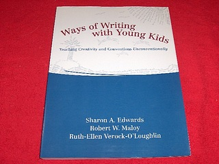 Image for Ways of Writing With Young Kids : Teaching Creativity and Conventions Unconventionally