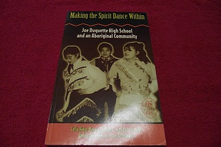 Image for Making the Spirit Dance Within : Joe Duquette High School and an Aboriginal Community