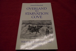 Image for Overland to Starvation Cove: With the Inuit in Search of Franklin, 1878-1880
