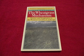 Image for The Wheatgrass Mechanism: Science and Imagination in The Western Canadian Landscape