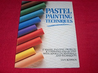 Image for Pastel Painting Techniques: 17 Pastel Painting Projects Illustrated Step-By-Step With Advice on Materials and Techniques