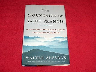 Image for The Mountains of Saint Francis : Discovering the Geologic Events That Shaped Our Earth