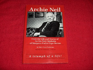 Image for Archie Neil : From the Life and Stories of Archie Neil Chisholm of Margaree Forks, Cape Breton Biography, Oral History, Anthology
