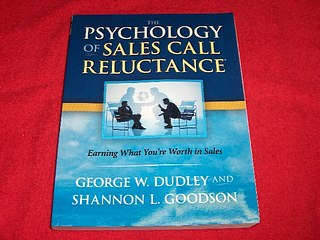 Image for The Psychology of Sales Call Reluctance : Earning What You're Worth in Sales