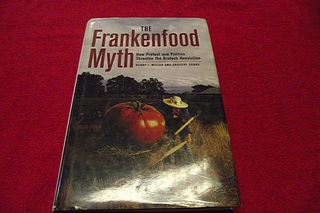 Image for The Frankenfood Myth: How Protest and Politics Threaten the Biotech Revolution