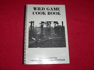Image for Wild Game Cook Book [Fish & Gamettes, Prince Albert, Saskatchewan]