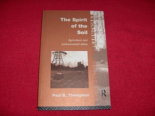 Image for The Spirit of the Soil: Agriculture and Environmental Ethics