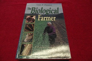 Image for The Biological Farmer: A Complete Guide to the Sustainable & Profitable Biological System of Farming