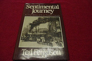 Image for Sentimental Journey: An Oral History of Train Travel in Canada