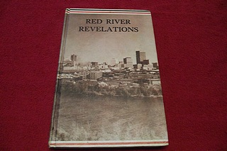 Image for Red River Revelations: A Chronological Account of Early Events Leading to the Discovery, Occupation, and Development of the Red River Settlement
