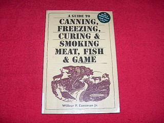 Image for A Guide to Canning, Freezing, Curing & Smoking Meat, Fish & Game