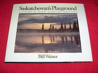 Image for Saskatchewan's Playground : A History of Prince Albert National Park