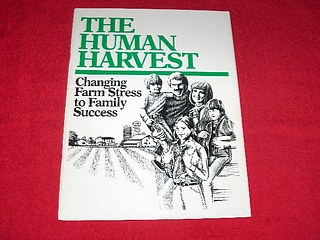 Image for The Human Harvest : Changing Farm Stress to Family Success