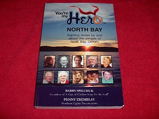Image for You're My Hero : North Bay, Inspiring Stories By and About the People of North Bay, Ontario