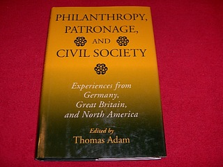 Image for Philanthropy, Patronage, and Civil Society : Experiences from Germany, Great Britain, and North America