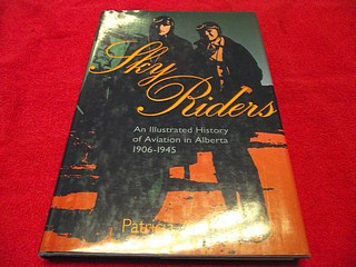 Image for Sky Riders : An Illustrated History of Aviation in Alberta, 1906-1945