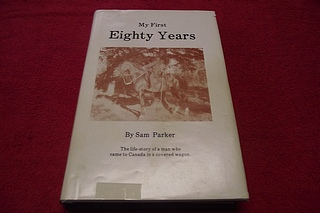 Image for My First Eighty Years: The Life-Story of a Man Who Came to Canada in a Covered Wagon