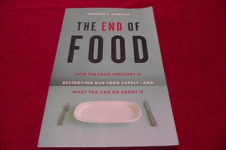 Image for The End of Food: How the Food Industry Is Destroying Our Food Supply-And What Youcan Do about It