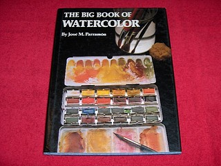 Image for The Big Book of Watercolor Painting : The History, the Studio, the Materials the Techniques, the Subjects, the Theory and the Practice of Watercolor