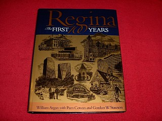 Image for Regina : The First 100 Years : Regina's Cornerstones The History of Regina Told through Its Buildings and Monuments