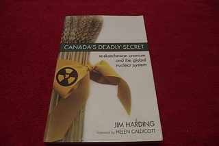 Image for Canada's Deadly Secret : Saskatchewan Uranium and the Global Nuclear System