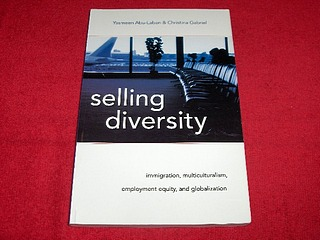 Image for Selling Diversity : Immigration, Multiculturalism, Employment Equity & Globalization