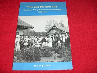 Image for Toil and Peaceful Life : Doukhobor Village Settlement in Saskatchewan, 1899-1918