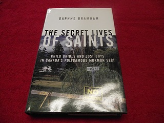 Image for The Secret Lives of Saints : Child Brides and Lost Boys in Canada's Polygamous Mormom Sect