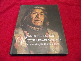 Image for James Henderson : White Owapi Wicasa: The Man Who Paints the Old Men