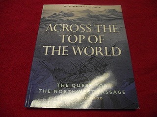 Image for Across the Top of the World: The Quest for the Northwest Passage