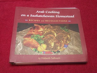 Image for Arab Cooking on a Saskatchewan Homestead : Recipes and Recollections